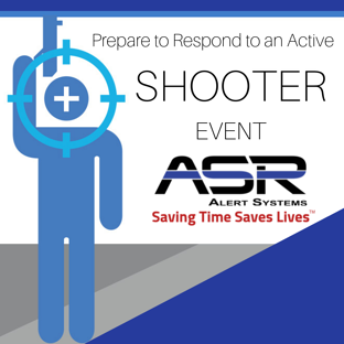 Prepare to Respond to an Active Shooter Event