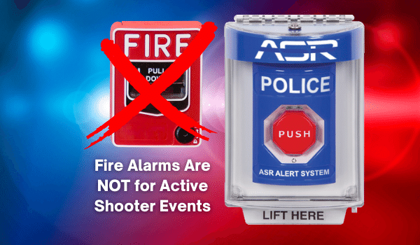 Fire Alarms Are NOT for Active Shooter Events